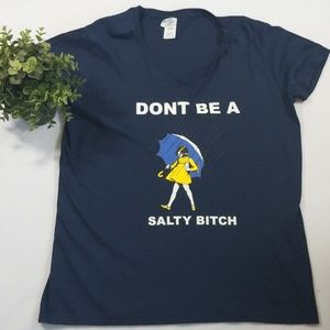 Don't be a salty bitch graphic tee XL
